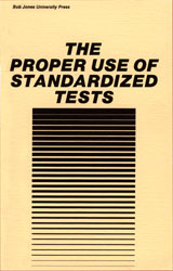 Proper Use of Standardized Tests, The