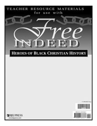 Free Indeed: Heroes of Black Christian History Teacher Resource