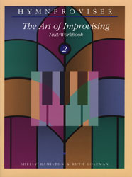 Hymnproviser: The Art of Improvising Text/Workbook, Vol. 2