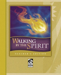 Walking by the Spirit Teacher's Edition