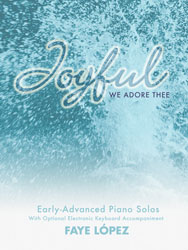 Joyful, We Adore Thee (early adv  piano solos, opt  duet