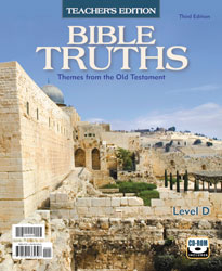 Bible Truths Level D Teacher's Edition with CD (3rd ed.)