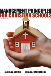 Management Principles for Christian Schools (2nd ed.)