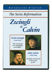 Zwingli and Calvin: The Swiss Reformation [DVD]