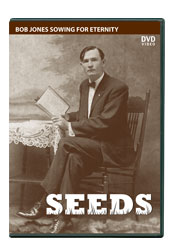 SEEDS: Bob Jones Sowing for Eternity
