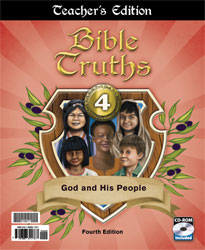 Bible Truths 4 Teacher's Edition with CD (4th ed.)