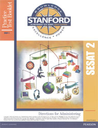 Stanford Practice Test Directions: SESAT 2 (K5 Spring-Grade 1 Fall, for school purchase)