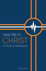 New Life in Christ: A Study in Ephesians