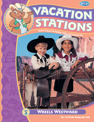 Vacation Stations: Wheels Westward (Copyright Update; for rising 2nd graders)