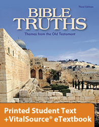 Bible Truths D eTextbook & Printed Student Text (3rd ed.)