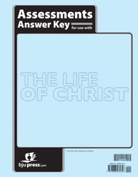 The Life of Christ Assessments Answer Key (1st ed.)