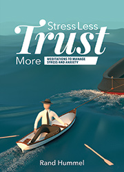 Stress Less—Trust More: Meditations to Manage Stress and Anxiety