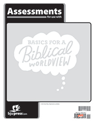 Bible 6: Basics for a Biblical Worldview Assessments, 1st ed.