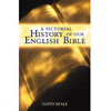 A Pictorial History of Our English Bible
