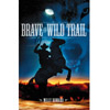 Brave the Wild Trail