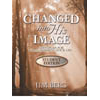 Changed into His Image Student Edition