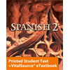 Spanish 2 eTextbook & Printed ST (2nd ed.; copyright update)