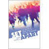 Set Apart: The Nature and Importance of Biblical Separation