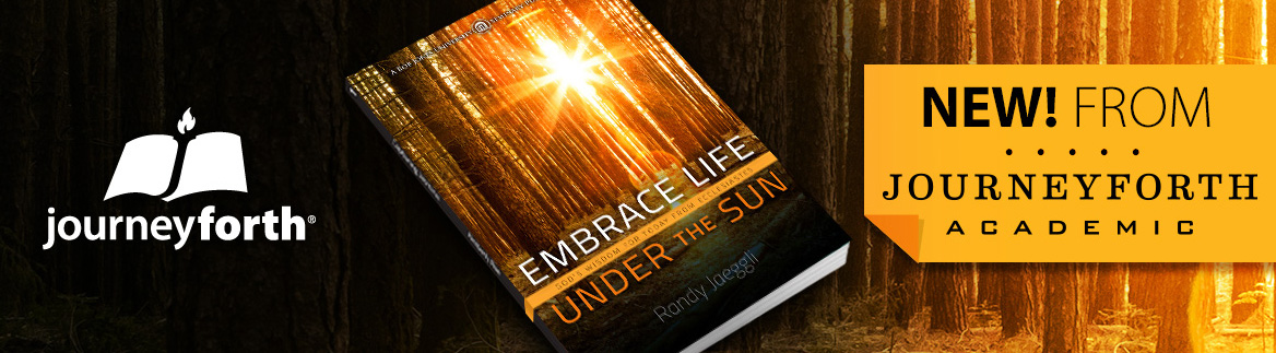 Embrace Life Under the Sun - New! From JourneyForth Academic